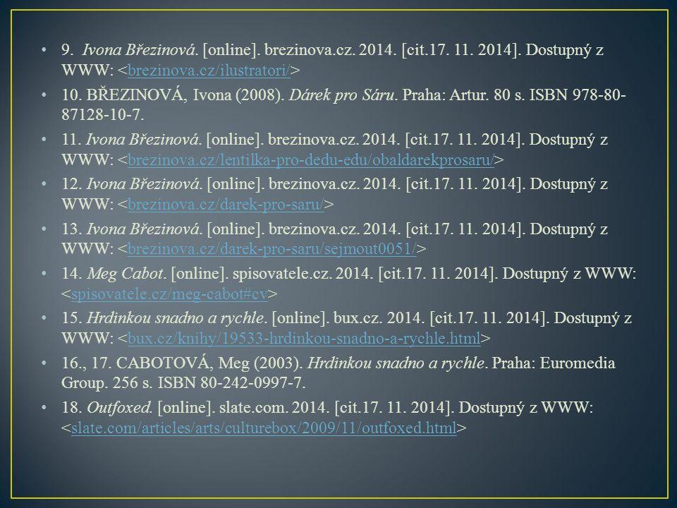 9. Ivona Březinová. [online]. brezinova. cz. 2014. [cit. 17. 11. 2014]